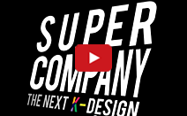 SUPER COMPANY : THE NEXT K-DESIGN (디자인서바이벌 시...